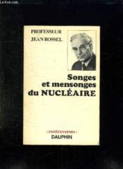 Songes Et Mensonges Du Nucleaire. - Couverture - Format classique
