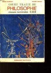 Court Traite De Philosophie - Classe Terminales C.D.E. - Couverture - Format classique