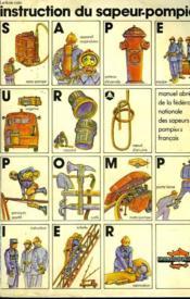 Instruction Du Sapeur-Pompier - Manuel Abrege De La Federation Nationale Des Sapeurs-Pompiers Francais - Couverture - Format classique