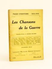 Les Chansons de la Guerre. Pages d'Histoire 1914-1916 - Couverture - Format classique