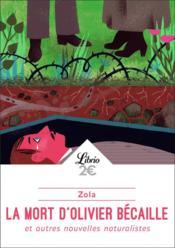 La mort d'Olivier Becaille et autres nouvelles naturalistes - Couverture - Format classique