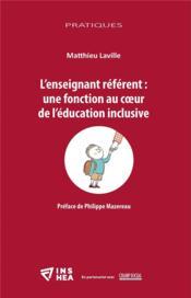 L'enseignant référent : une fonction au coeur de l'éducation inclusive - Couverture - Format classique