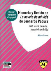 Memoria y ficción en La novela de mi vida de Leonardo Padura ; José María Heredia : pasado indefinido - Couverture - Format classique