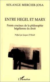 Entre Hegel et Marx ; points cruciaux de la philosophie Hegelienne du droit - Couverture - Format classique