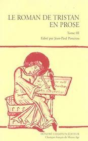 Le Roman De Tristan En Prose T.3 ; De L'Arrivee Des Amants A La Joyeuse Garde Jusqu'A La Fin Du Tournoi De Louveserp - Intérieur - Format classique