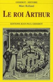 Roi Arthur - Couverture - Format classique