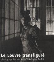 Le Louvre Transfigure - Couverture - Format classique
