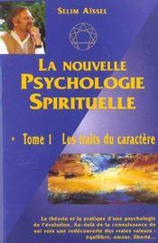 La nouvelle psychologie spirituelle t.1 ; les traits du caractère (4e édition) - Intérieur - Format classique