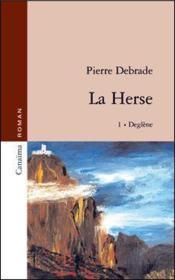 La herse t.1 ; Deglène - Couverture - Format classique