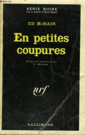 En Petites Coupures. Collection : Serie Noire N° 1451 - Couverture - Format classique