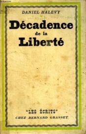 Decadence De La Liberte.Les Ecrits. - Couverture - Format classique