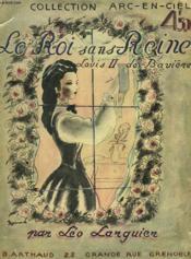 Le Roi Sans Reine. Louis Ii De Baviere - Couverture - Format classique