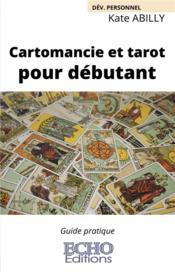 Cartomancie et tarot pour débutant - Couverture - Format classique