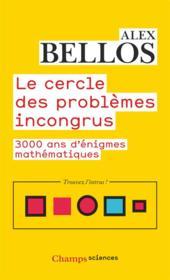 Le cercle des problemes incongrus : 3000 ans d'énigmes mathématiques - Couverture - Format classique