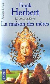 Cycle De Dune T.7 ; La Maison Des Meres - Intérieur - Format classique