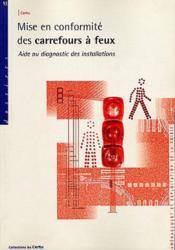 Mise En Conformite Des Carrefours A Feux Aide Au Diagnostic Des Installations (Dossiers N. 93) - Couverture - Format classique