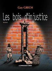 Les Bois D Injustice - Couverture - Format classique