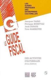 Le guide fiscal des activites culturelles - 2e ed. - Couverture - Format classique
