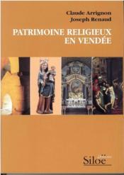 Patrimoine religieux en Vendée - Couverture - Format classique