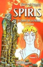 Spiris t.1 ; le chant de la pierre - Couverture - Format classique
