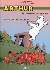 Arthur t.1 ; Arthur contre César - Intérieur - Format classique