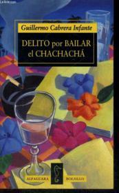 Delito Para Bailar El Chacha - Couverture - Format classique