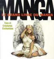 Le grand livre du manga ; fées et créatures enchantées - Intérieur - Format classique