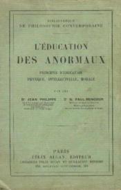 L'éducation des anormaux, principes d'éducation physique, intellectuelle, morale - Couverture - Format classique