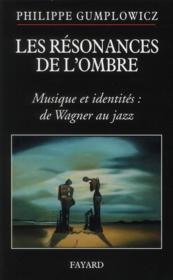Les résonances de l'ombre ; musiques et identités : de Wagner au jazz - Couverture - Format classique