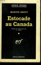 Estocade Au Canada. ( A Dum-Dum For The President ). Collection : Serie Noire N° 632 - Couverture - Format classique