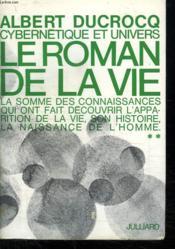 Cybernetique Et Univers. Tome 2 Le Roman De La Vie. - Couverture - Format classique