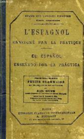 L'ESPAGNOL ENSEIGNE PAR LA PRATIQUE, EL ESPAÑOL ESEÑADO POR LA PRATICA, 1re PARTIE, PETITE GRAMMAIRE - Couverture - Format classique