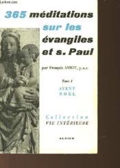 365 Meditations Sur Les Evangiles Et S. Paul - Tome 1 - Temps De L'Avent Et De Noël - Couverture - Format classique