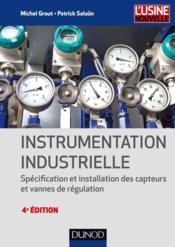 Instrumentation industrielle ; spécification et installation des capteurs et vannces de régulation (4e édition) - Couverture - Format classique