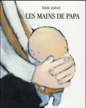 Les mains de papa - Couverture - Format classique