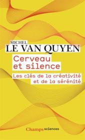 Cerveau et silence : les clés de la créativité et de la sérénité - Couverture - Format classique