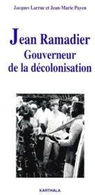 Jean Ramadier, gouverneur de la décolonisation - Couverture - Format classique