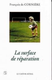 La Surface De Reparation - Couverture - Format classique