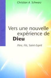 Vers Une Nouvelle Experience De Dieu Pere, Fils, Saint-Esprit - Couverture - Format classique