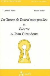 La guerre de troie..et electre-giraudoux - Couverture - Format classique