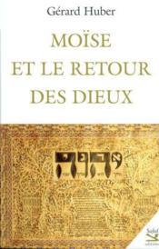 Moise Et Le Retour Des Dieux - Couverture - Format classique