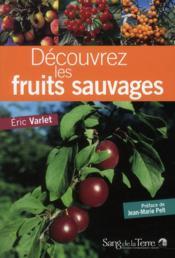 Découvrez les fruits sauvages - Couverture - Format classique