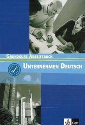Unternehmen Deutsch ; Grundkurs ; A1-A2 ; cahier d'exercices (édition 2008) - Intérieur - Format classique