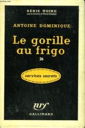 Le Gorille Au Frigo 26. Collection : Serie Noire Avec Jaquette N° 382 - Couverture - Format classique