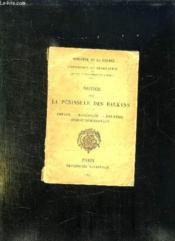 Notice Sur La Peninsule Des Balkans. Thrace, Macedoine, Roumelie, Serbie Meridionale. - Couverture - Format classique