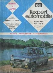 L'Expert Automobile - Mensuel N°135 - Septembre 1977 - Etude Technique Automobile -Renault 5 Alpine - Fiche Technique Renault 5 Alpine - Couverture - Format classique