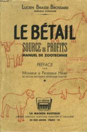 Le Betail. Source De Profits, Manuel De Zootechnie - Couverture - Format classique