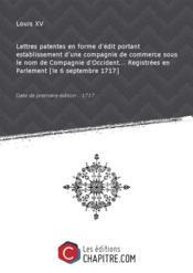 Lettres patentes en forme d'édit portant establissement d'une compagnie de commerce sous le nom de Compagnie d'Occident... Registrées en Parlement [le 6 septembre 1717] [Edition de 1717] - Couverture - Format classique