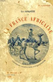 La Conquete De La France Africaine - Couverture - Format classique