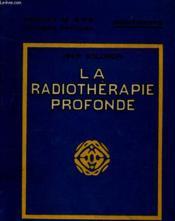 La Radiotherapie Profonde - Couverture - Format classique